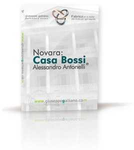 Novara: Casa Bossi e Alessandro Antonelli (2011) | dvd  | Video Industriali | Filmati Aziendali | Giuseppe Galliano Multimedia Studio |