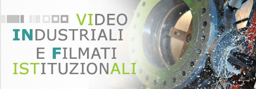 PORTFOLIO |  | Video Industriali | Filmati Aziendali | Giuseppe Galliano Multimedia Studio |