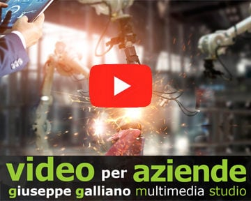 Video Aziendali Basilicata |  | Video Industriali | Filmati Aziendali | Giuseppe Galliano Multimedia Studio |